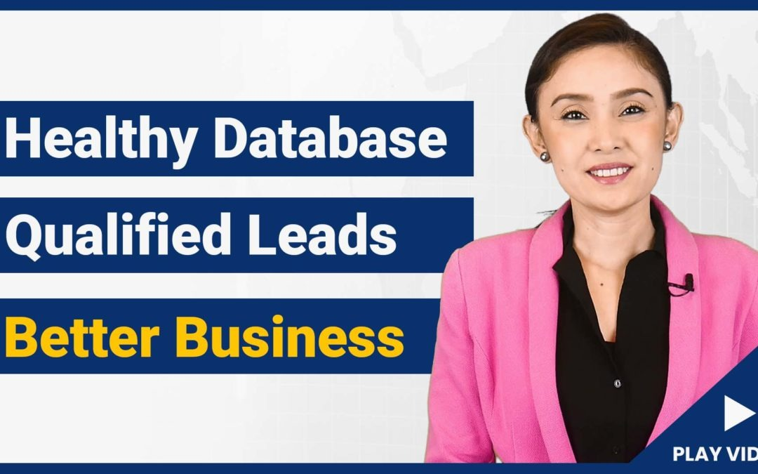 Healthy Database → Qualified Leads → Better Business
