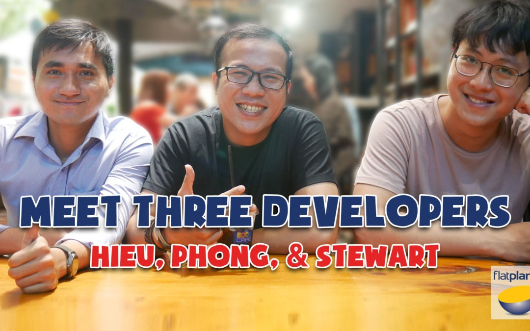 Meet Three Developers: Heu, Phong & Stewart